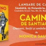 Lansare Camino de Santiago, de Monica Saulea